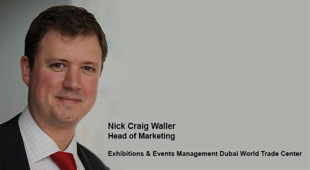 Nick Craig Waller - Head of Marketing, Exhibitions & Events Management Dubai World Trade Center