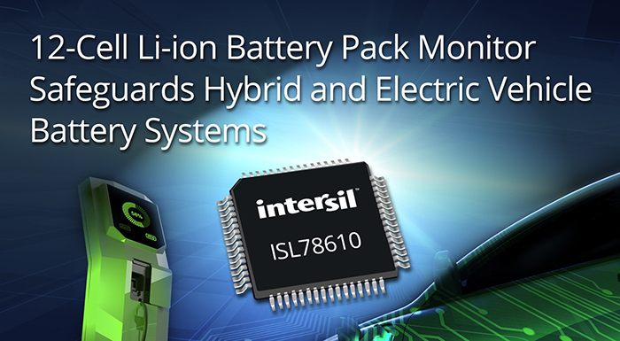 Intersil's 12-Cell Li-ion Battery Pack Monitor Protects HEV Battery Systems
