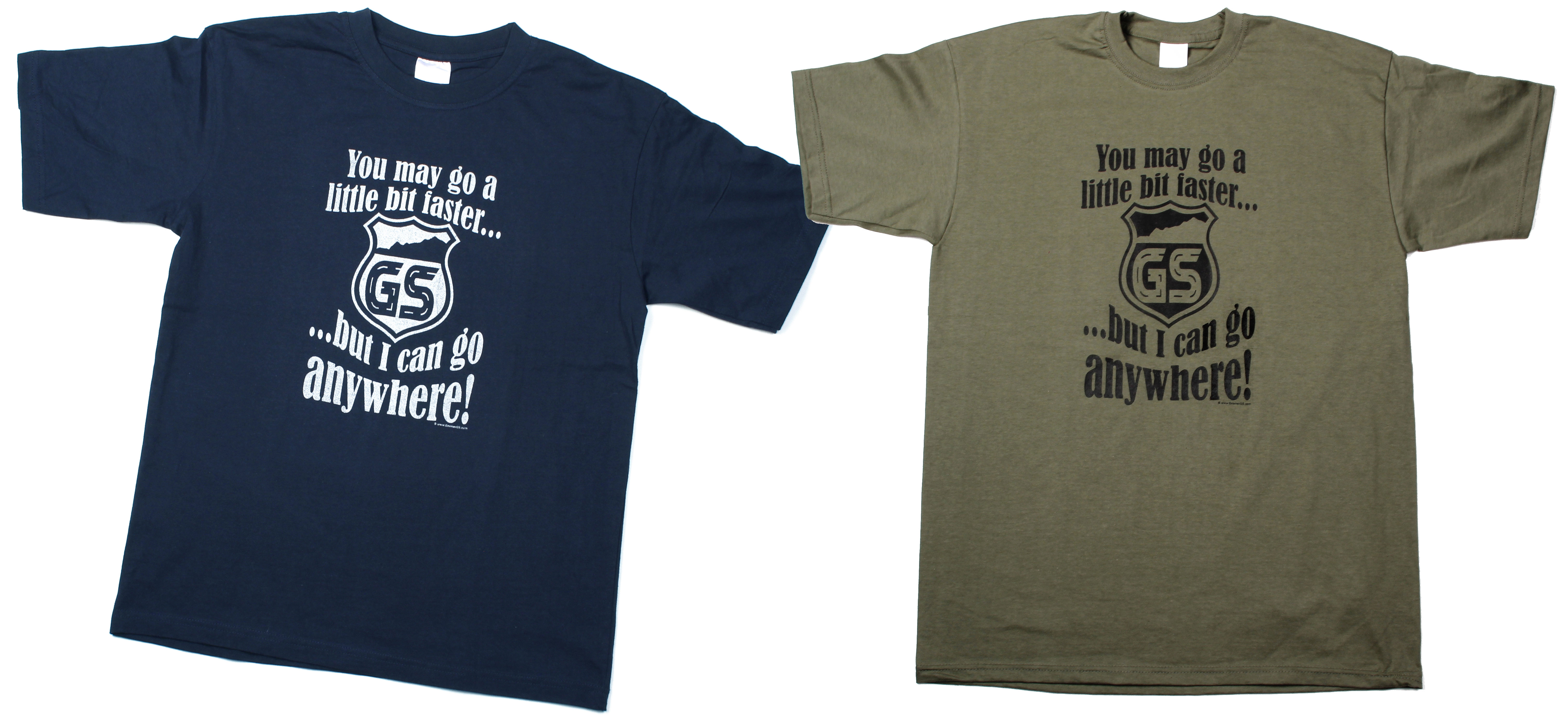 You may go a little bit faster... ...but I can go anywhere! The T-shirt designed for the owners of a BMW GS